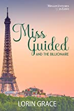 Miss Guided and the Billionaire: A Sweet Vacation Romance (Misadventures in Love Book 1)