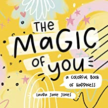 The Magic of You: A Colorful Book of Happiness