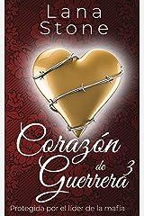 Corazón de Guerrera 3: Protegida por el Líder de la Mafia (Spanish Edition) Format Kindle