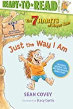 Just the Way I Am: Habit 1 (Ready-to-Read Level 2) (The 7 Habits of Happy Kids)