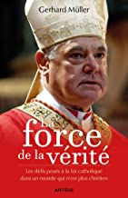 La force de la vérité: Les défis posés à la foi catholique dans un monde qui n'est plus chrétien (ART.CHRISTIANI.) (French...