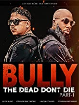 Bully the dead don't die