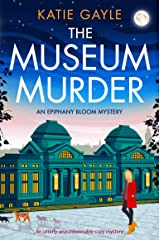 The Museum Murder: An utterly unputdownable cozy mystery (Epiphany Bloom Mysteries Book 2) Kindle Edition