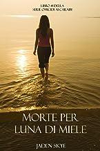 Permalink to Morte Per Luna Di Miele (Libro #1 Della Serie Omicidi Ai Caraibi) PDF