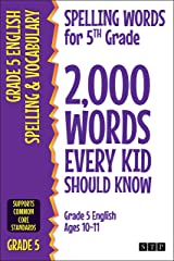 Spelling Words for 5th Grade: 2,000 Words Every Kid Should Know (Grade 5 English Ages 10-11) (2,000 Spelling Words (US Editions) Book 2) Kindle Edition