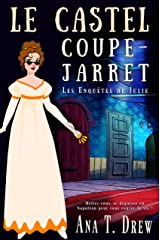 Le castel coupe-jarret: un cosy crime insolite et palpitant (Les enquêtes de Julie) Format Kindle