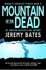 Mountain of the Dead: A terrifying suspense thriller by the new king of horror (World's Scariest Places Book 5) Kindle Edition