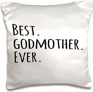 3dRose pc_151526_1 Best Godmother Ever Gifts for God Mothers Or God Moms God Mom Godparents Black Text Pillow Case, 16