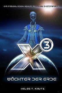 X3: Wächter der Erde: Ein fesselnder Roman aus dem X-Universum von EGOSOFT! (X Serie) (German Edition)