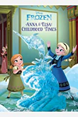 Frozen: Anna & Elsa's Childhood Times (Disney Storybook (eBook)) Kindle Edition