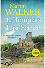 The Templars' Last Secret: Bruno digs deep into France's medieval past to solve a thoroughly modern murder (The Dordogne Mysteries Book 10) Kindle Edition