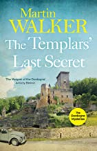 The Templars' Last Secret: Bruno digs deep into France's medieval past to solve a thoroughly modern murder (The Dordogne M...