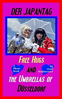 Der Japantag - Free Hugs and The Umbrellas of Düsseldorf