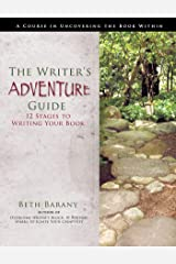 The Writer's Adventure Guide: 12 Stages to Writing Your Book (for Novelists and Creative Nonfiction Writers) (Writer's Fun Zone 2) Kindle Edition