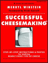 Successful Cheesemaking: Step-by-Step Instructions and Photos for Making Nearly Every Type of Cheese