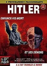 Hitler : Hitler, enfance, vie mort - Hitler et ses démons