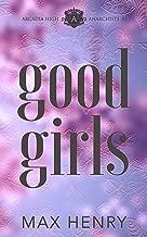Good Girls: A High School Bully Romance (Arcadia High Anarchists Book 1)