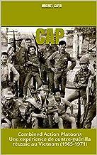 CAP: Combined Action Platoons Une expérience de contre-guérilla réussie au Vietnam (1965-1971)