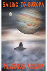 Sailing to Europa.: Evolution of Eve Trilogy. Kindle Edition