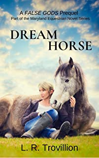 Dream Horse (A Maryland Equestrian Novel Series)