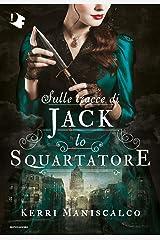 Sulle tracce di Jack Lo Squartatore (Le indagini di Audrey Rose Wadsworth Vol. 1) (Italian Edition) Format Kindle