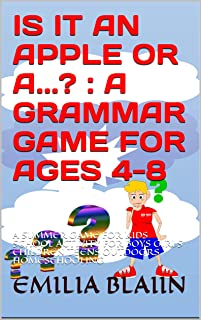 IS IT AN APPLE OR A...? : A GRAMMAR GAME FOR AGES 4-8: A SUMMER GAME FOR KIDS SCHOOL ACTIVITY FOR BOYS GIRLS CHILDREN TEEN...