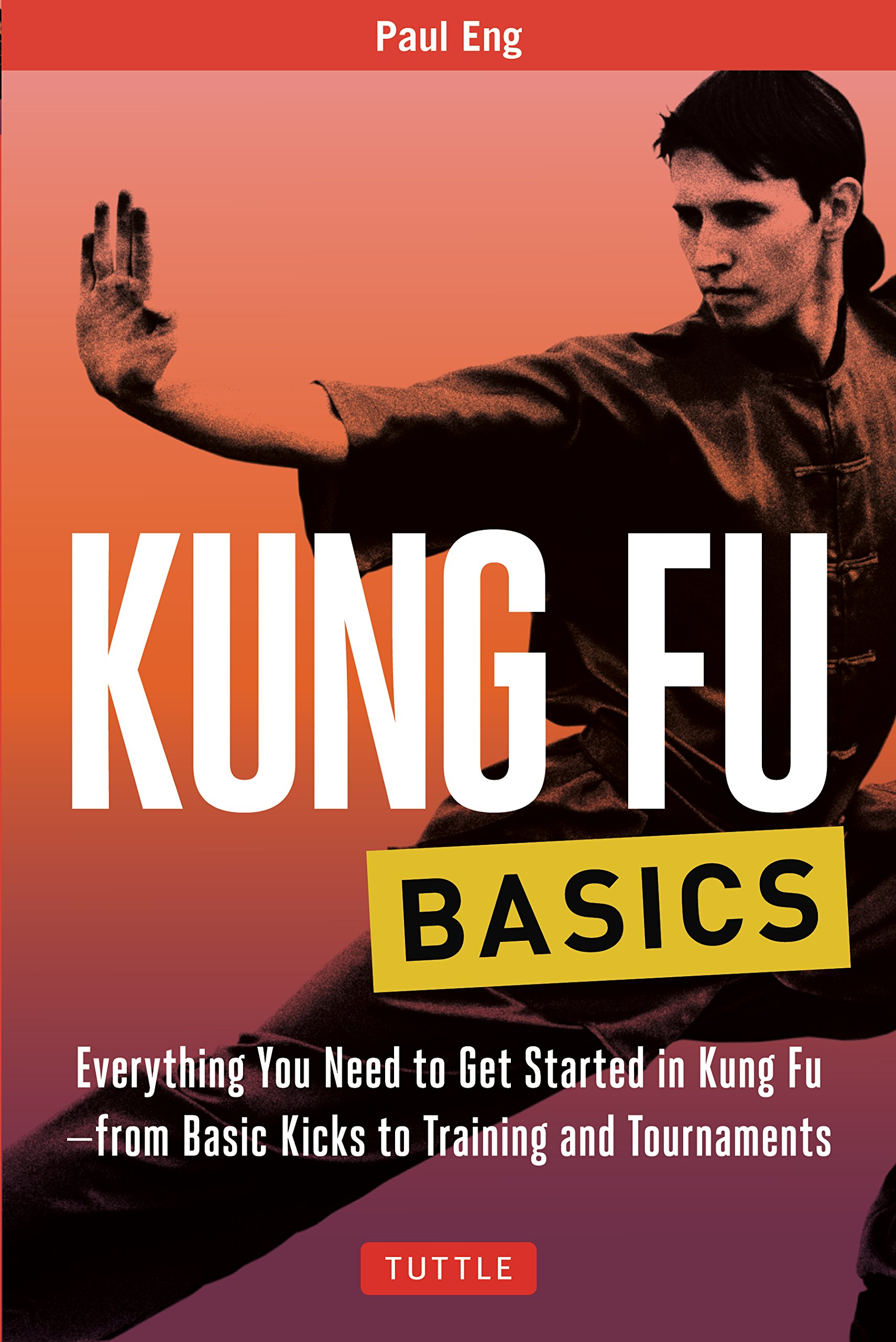 Image OfKung Fu Basics: Everything You Need To Get Started In Kung Fu - From Basic Kicks To Training And Tournaments (Tuttle Marti...
