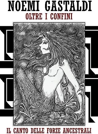 Il canto delle Forze Ancestrali (Trilogia oltre i confini - vol 3)