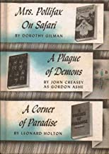 MRS. POLLIFAX ON SAFARI ~ A PLAGUE OF DEMONS ~ A CORNER OF PARADISE ~ 3 IN 1 BOOK