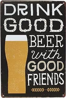 UOOPAI Drink Good Beer with Good Friends Vintage Metal Sign
