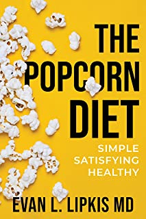 The Popcorn Diet: Simple Satisfying Healthy