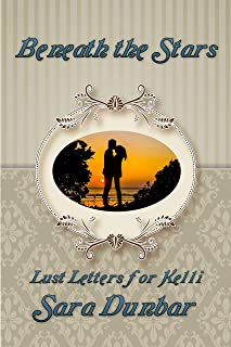 Beneath the Stars (Lust Letters for Kelli Book 3)