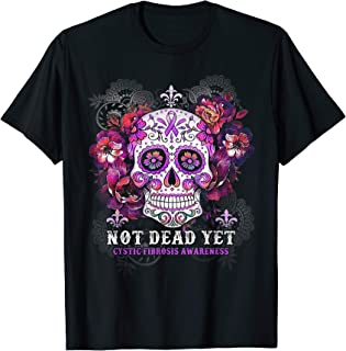 Not Dead Yet Cystic Fibrosis Skull Flowers Gift T-Shirt