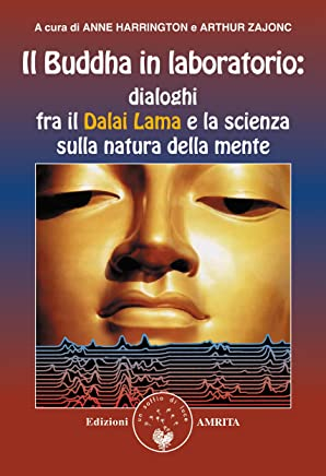 Il Buddha in Laboratorio: Incontri al Massachussetts Institute Of Technology fra il Dalai Lama e la scienza
