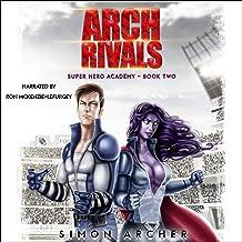Arch Rivals: Super Hero Academy, Book 2