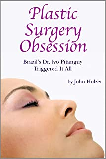 Plastic Surgery Obsession: Brazil's Dr. Ivo Pitanguy Triggered It All