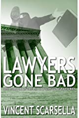 Lawyers Gone Bad (Book 1 of The Lawyers Gone Bad Series) Kindle Edition