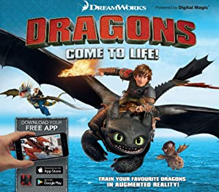 Dreamworks Dragons Come to Life!: Unleash Your Favourite Dragons in Augmented Reality!