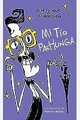 Mi tío Pachunga (Spanish Edition) Kindle Edition