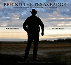 Behind the Texas Badge - coffee table book of 103 Texas law enforcement portraits, images of badges, shoulder patches, squad cars, motorcycles, etc., along with amazing stories in the officers' words