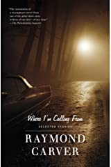 Where I'm Calling From: Selected Stories (Vintage Contemporaries) Kindle Edition