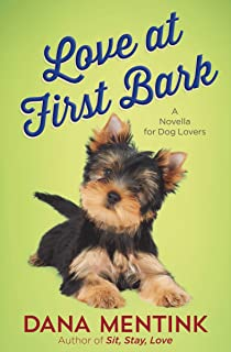 Love at First Bark (Free Short Story): A Novella for Dog Lovers (Love Unleashed Book 0)