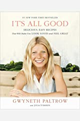 It's All Good: Delicious, Easy Recipes That Will Make You Look Good and Feel Great Kindle Edition