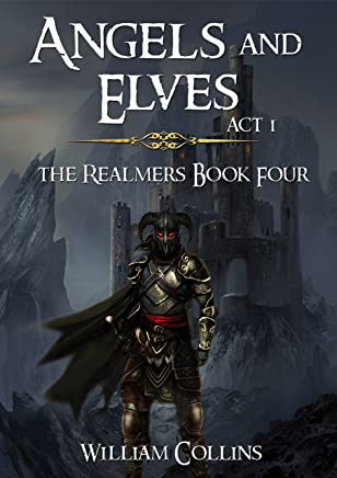 Angels and Elves: Act I (The Realmers Book 4)