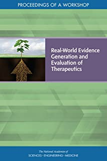 Real-World Evidence Generation and Evaluation of Therapeutics: Proceedings of a Workshop