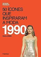 50 Ícones que Inspiraram a Moda. 1990