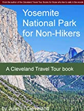 Yosemite National Park for Non-Hikers (Cleveland Travel Tour Book 1)