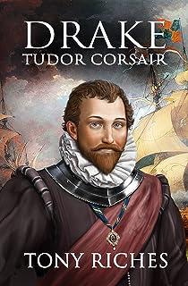 Drake - Tudor Corsair (The Elizabethan Series Book 1)