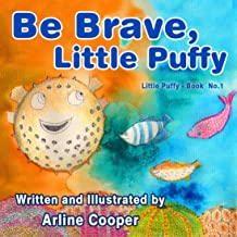 Children's book: Be Brave, Little Puffy: Promoting Positive Body-Image and Self-Esteem (Bedtimes story fiction children's Picture Book)