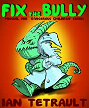 Fix the Bully (Prequel to Dangerous Children Book 1)